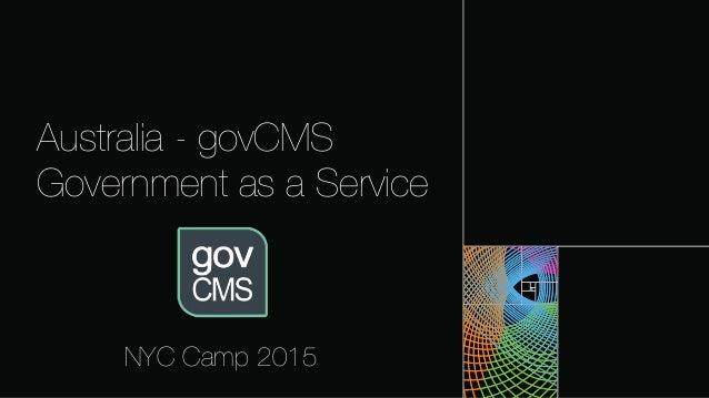 Australia - govCMS Government as a Service NYC Camp 2015