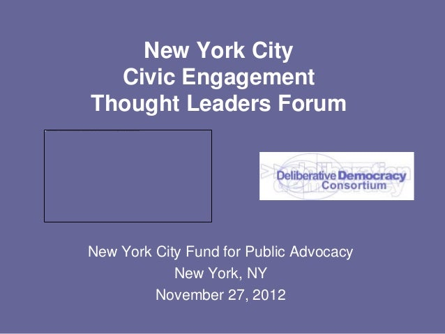 New York City  Civic EngagementThought Leaders ForumNew York City Fund for Public Advocacy            New York, NY        ...