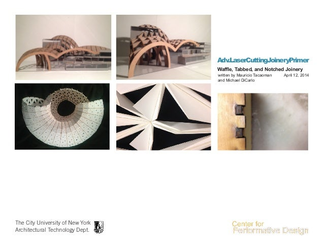 Adv.LaserCuttingJoineryPrimer The City University of New York Architectural Technology Dept. written by Mauricio Tacaoman ...