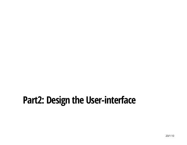 Part2: Design the User-interface 20/110