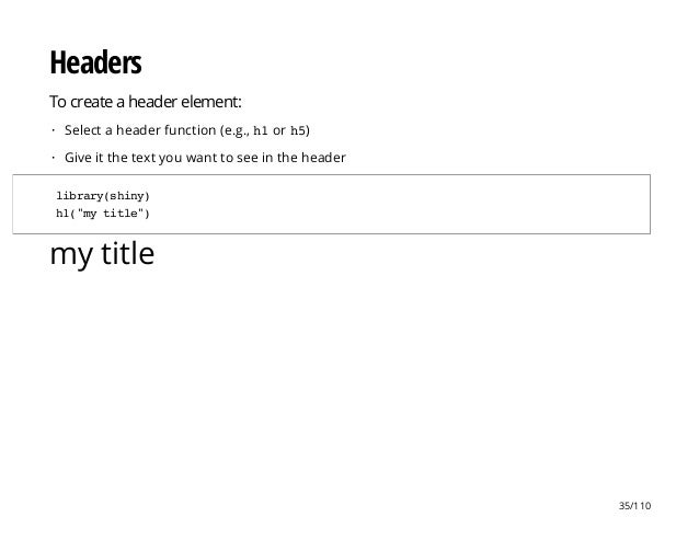 Headers To create a header element: my title Select a header function (e.g., h1or h5) Give it the text you want to see in ...