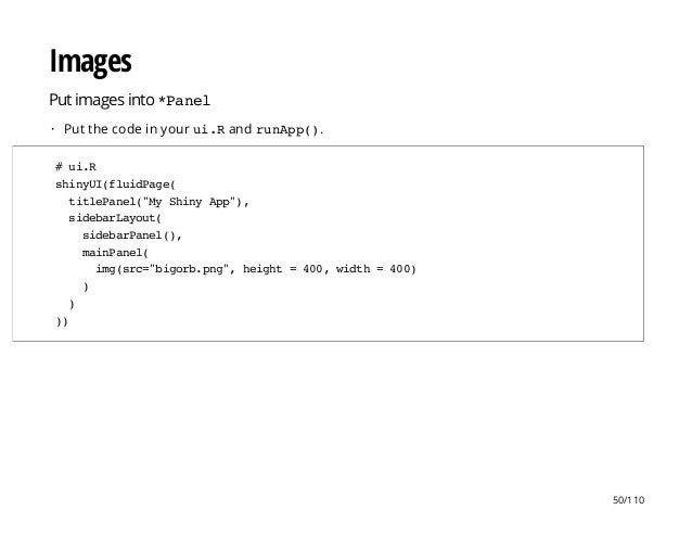 """Images Put images into *Panel Put the code in your ui.Rand runApp().· #ui.R shinyUI(fluidPage( titlePanel(""""MyShinyApp""""), s..."""