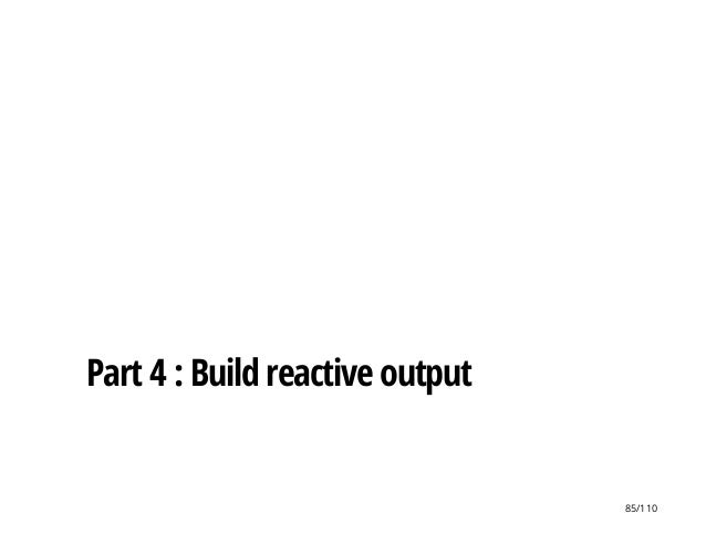Part 4 : Build reactive output 85/110