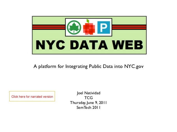 NYC DataWeb                A platform for Integrating Public Data into NYC.gov                                     Joel Na...