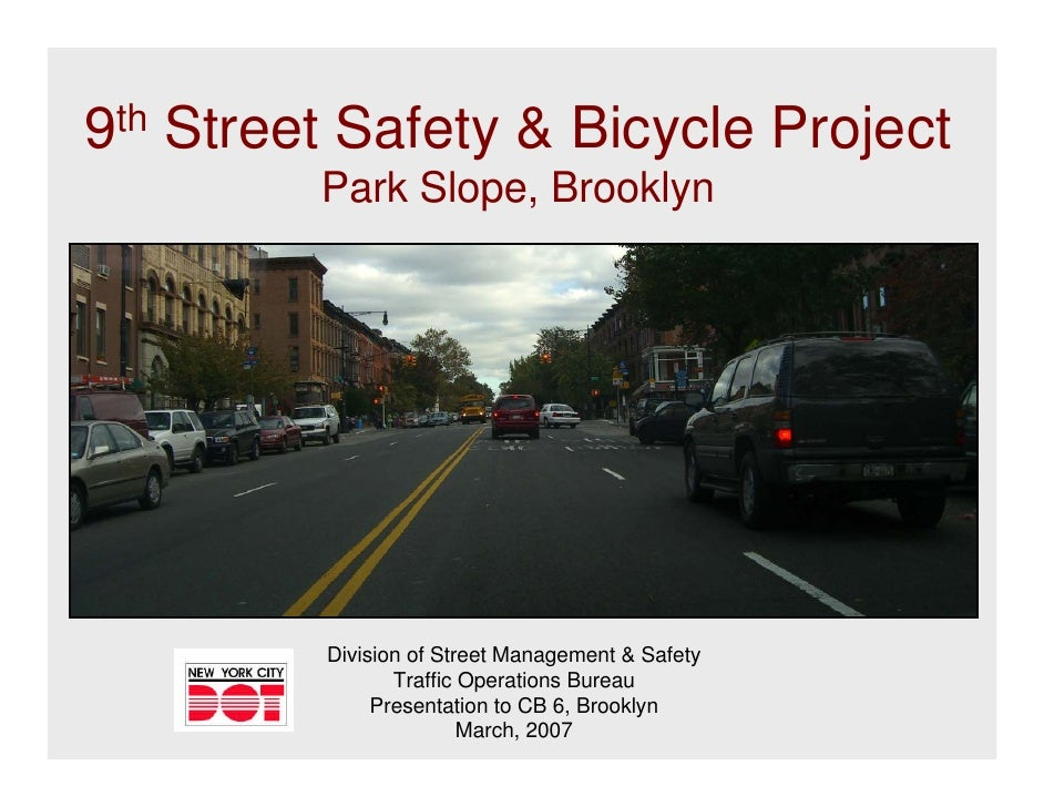 9th Street Safety & Bicycle Project          Park Slope, Brooklyn              Division of Street Management & Safety     ...