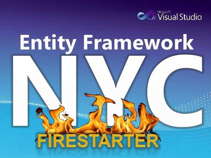 NYC<br />Entity Framework<br />Firestarter<br />