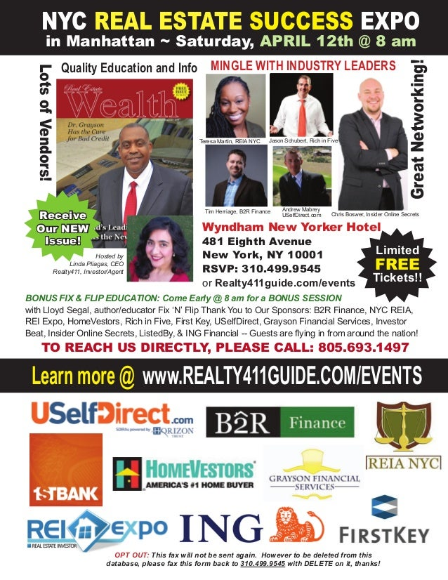 Learn more @ www.REALTY411GUIDE.COM/EVENTS NYC REAL ESTATE SUCCESS EXPO in Manhattan ~ Saturday, APRIL 12th @ 8 am Limited...