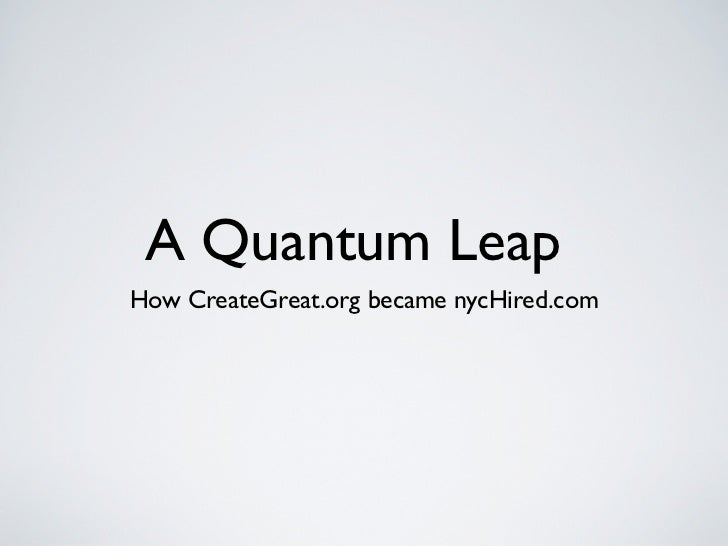 A Quantum LeapHow CreateGreat.org became nycHired.com