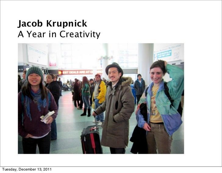 Jacob Krupnick        A Year in CreativityTuesday, December 13, 2011