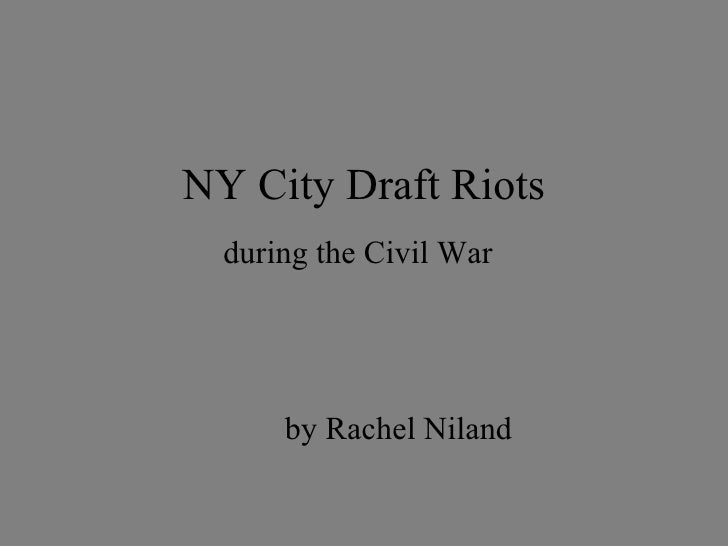 NY City Draft Riots during the Civil War by Rachel Niland