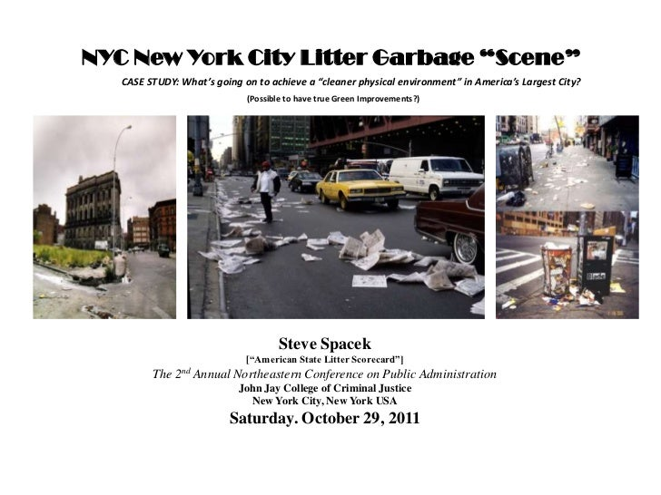 "NYC New York City Litter Garbage ""Scene""   CASE STUDY: What's going on to achieve a ""cleaner physical environment"" in Amer..."