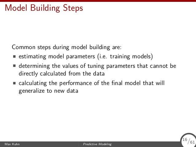 Model Building Steps Common steps during model building are: estimating model parameters (i.e. training models) determinin...