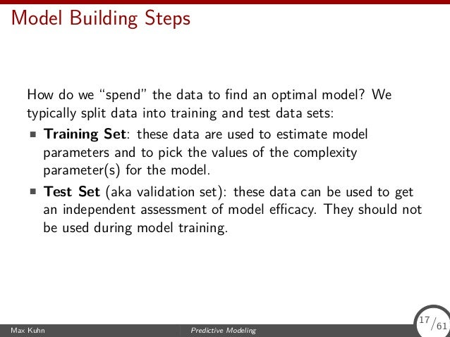 """Model Building Steps How do we """"spend"""" the data to find an optimal model? We typically split data into training and test da..."""