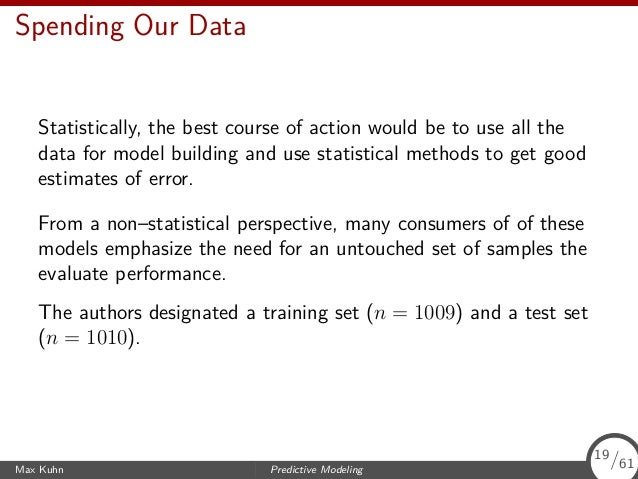 Spending Our Data Statistically, the best course of action would be to use all the data for model building and use statist...