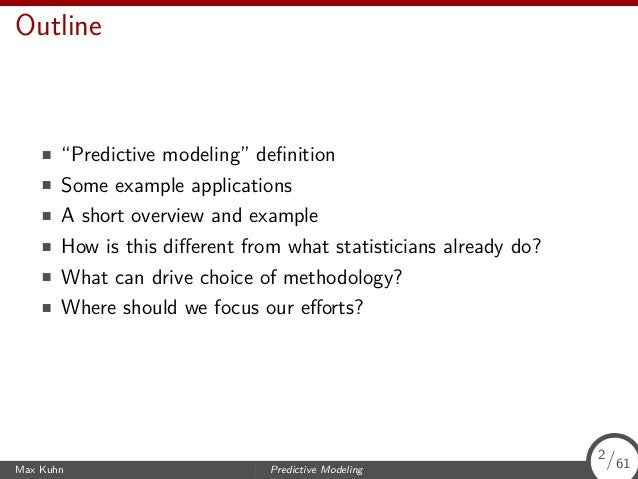 """Outline """"Predictive modeling"""" definition Some example applications A short overview and example How is this different from w..."""