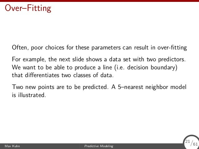 Over–Fitting Often, poor choices for these parameters can result in over-fitting For example, the next slide shows a data s...