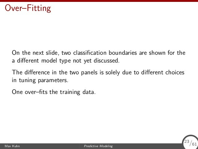Over–Fitting On the next slide, two classification boundaries are shown for the a different model type not yet discussed. Th...