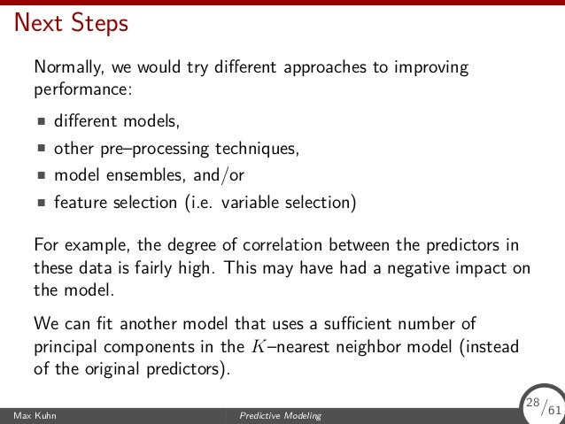 Next Steps Normally, we would try different approaches to improving performance: different models, other pre–processing tech...