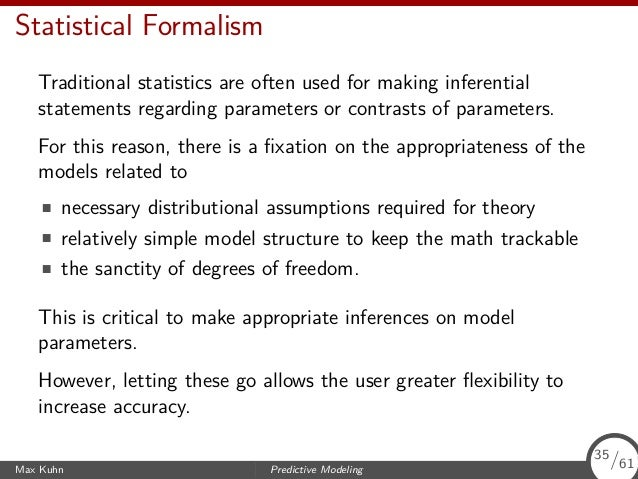 Statistical Formalism Traditional statistics are often used for making inferential statements regarding parameters or cont...