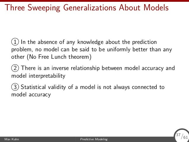 Three Sweeping Generalizations About Models 1 In the absence of any knowledge about the prediction problem, no model can b...