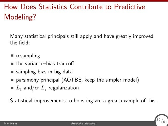 How Does Statistics Contribute to Predictive Modeling? Many statistical principals still apply and have greatly improved t...