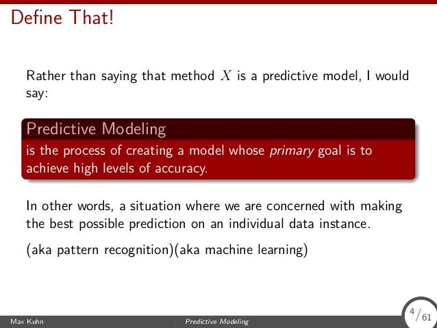 Define That! Rather than saying that method X is a predictive model, I would say: Predictive Modeling is the process of cre...