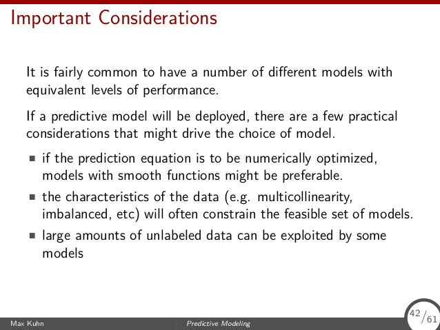 Important Considerations It is fairly common to have a number of different models with equivalent levels of performance. If...