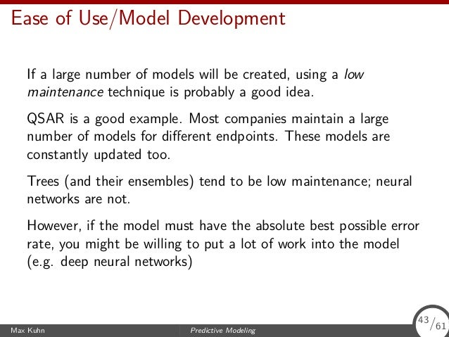 Ease of Use/Model Development If a large number of models will be created, using a low maintenance technique is probably a...