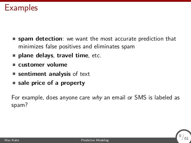 Examples spam detection: we want the most accurate prediction that minimizes false positives and eliminates spam plane del...