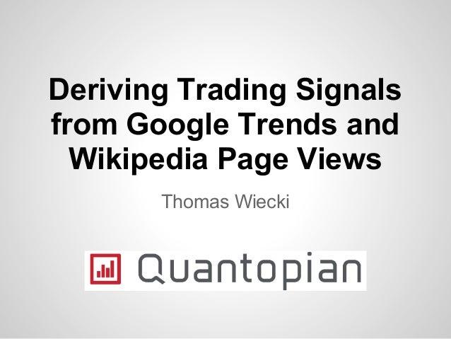 Deriving Trading Signalsfrom Google Trends andWikipedia Page ViewsThomas Wiecki