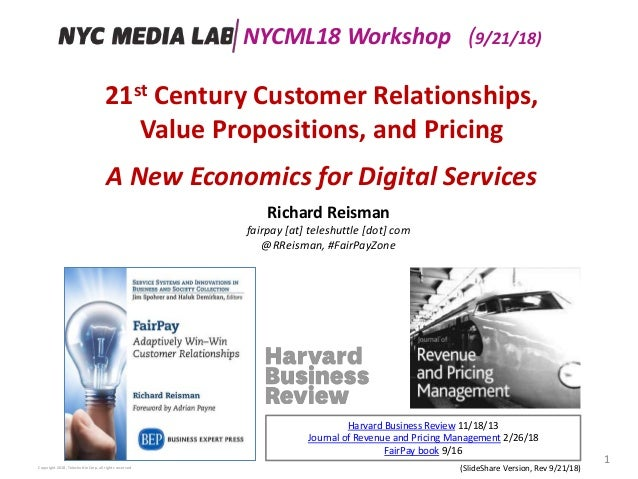 21st Century Customer Relationships, Value Propositions, and Pricing A New Economics for Digital Services Copyright 2018, ...