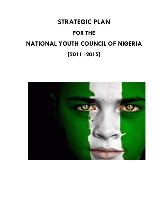 STRATEGIC PLAN FOR THE NATIONAL YOUTH COUNCIL OF NIGERIA [2011 -2015]