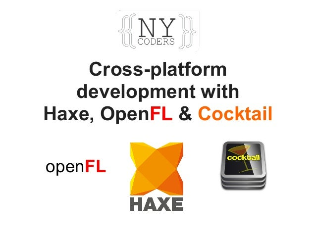 Cross-platform development with Haxe, OpenFL & Cocktail openFL
