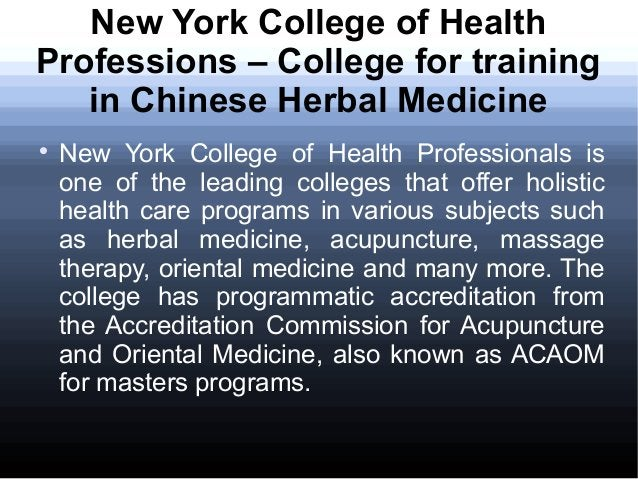 New York College of Health Professions – College for training in Chinese Herbal Medicine  New York College of Health Prof...