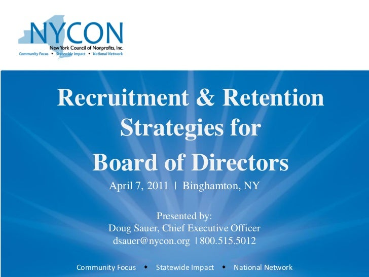 Recruitment & Retention     Strategies for   Board of Directors        April 7, 2011 | Binghamton, NY                  Pre...