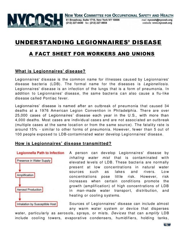 UNDERSTANDING LEGIONNAIRES' DISEASE A FACT SHEET FOR WORKERS AND UNIONS What is Legionnaires' disease? Legionnaires' disea...