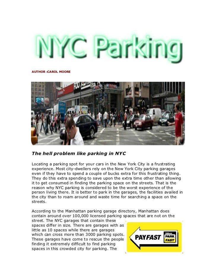 AUTHOR :CAROL MOOREThe hell problem like parking in NYCLocating a parking spot for your cars in the New York City is a fru...