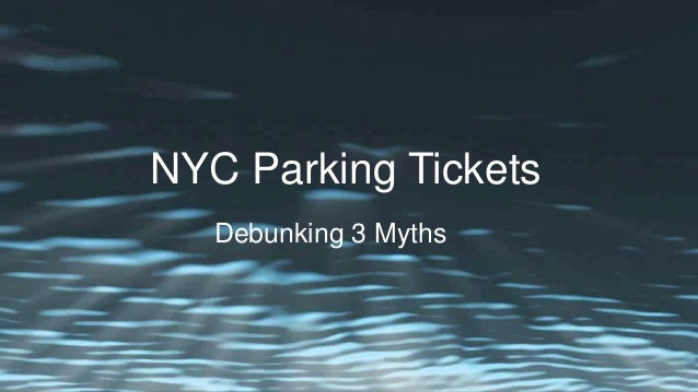 NYC Parking Tickets Debunking 3 Myths