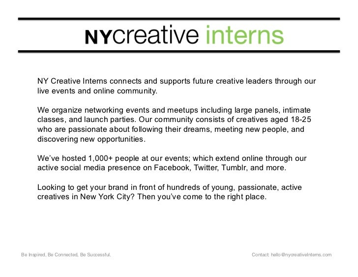 Be Inspired, Be Connected, Be Successful. Contact: hello@nycreativeInterns.com NY Creative Interns connects and supports f...