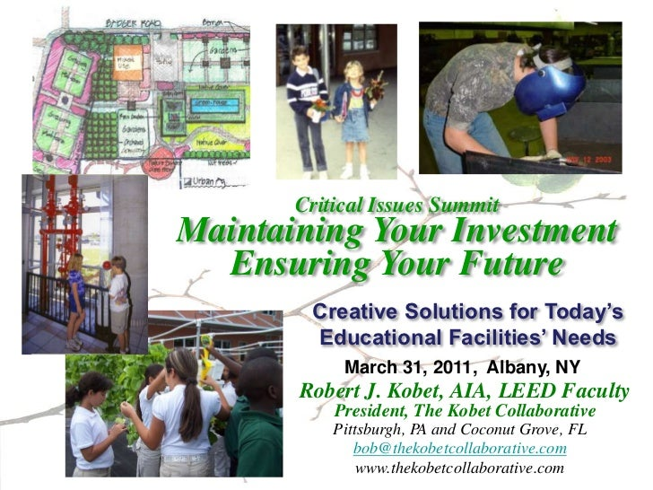 Critical Issues SummitMaintaining Your Investment  Ensuring Your Future        Creative Solutions for Today's        Educa...