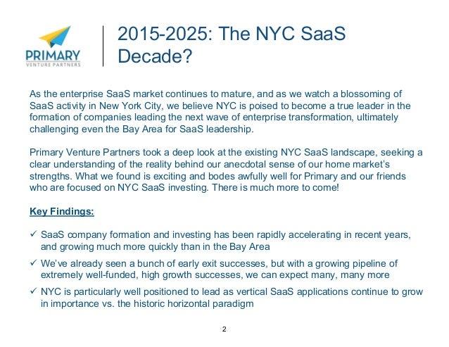 SaaS in NYC: 2015 Overview, Primary Venture Partners Slide 2