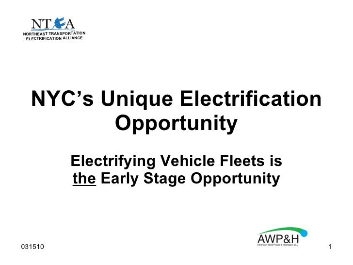NYC's Unique Electrification Opportunity Electrifying Vehicle Fleets is  the  Early Stage Opportunity NORTHEAST TRANSPORTA...