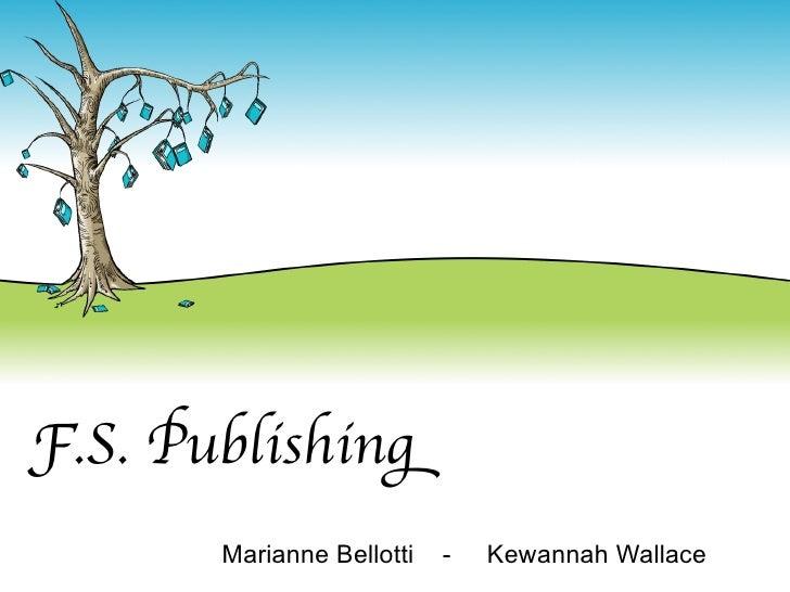 F.S. Publishing       Marianne Bellotti   -   Kewannah Wallace