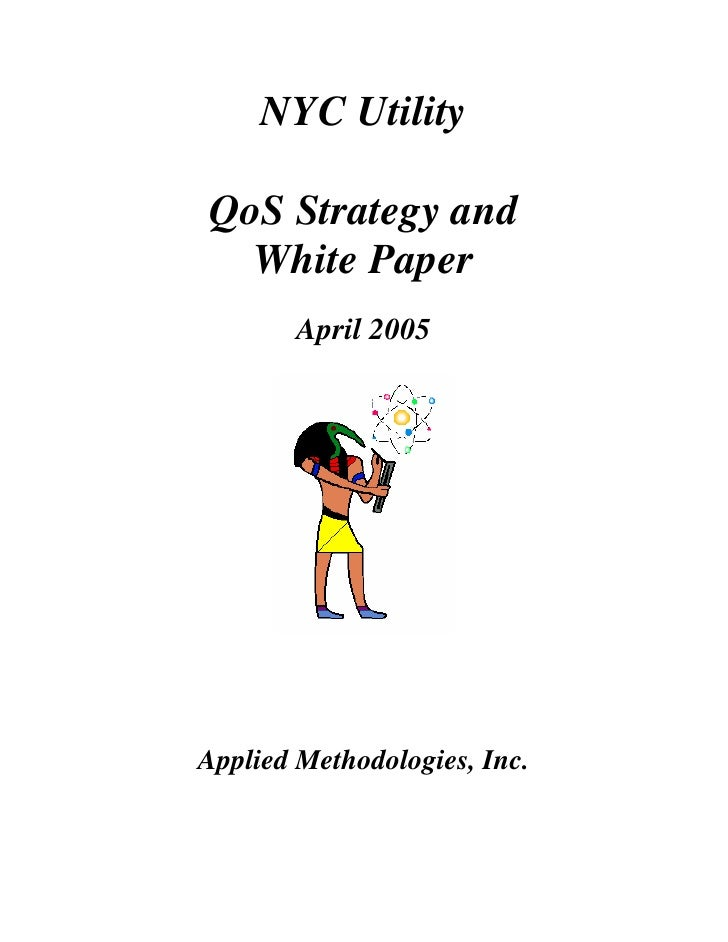 NYC Utility  QoS Strategy and   White Paper         April 2005     Applied Methodologies, Inc.
