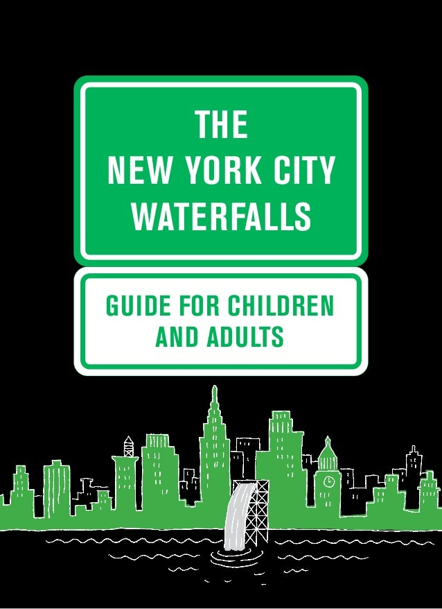 THE NEW YORK CITY WATERFALLS GUIDE FOR CHILDREN AND ADULTS