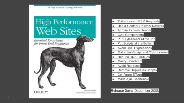 4 ● Make Fewer HTTP Requests ● Use a Content Delivery Network ● Add an Expires Header ● Gzip Components ● Put Stylesheets ...