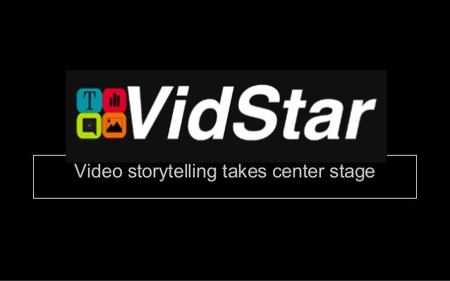 Video storytelling takes center stage