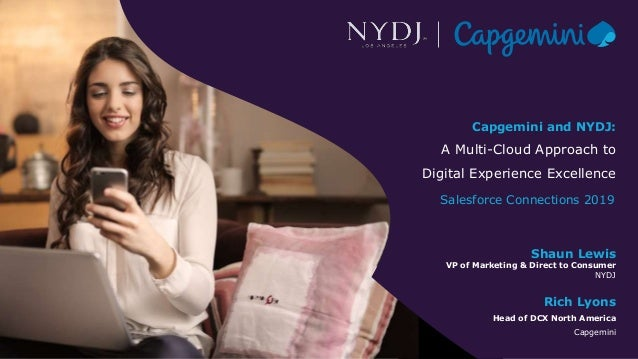 Capgemini and NYDJ: A Multi-Cloud Approach to Digital Experience Excellence Rich Lyons Head of DCX North America Capgemini...
