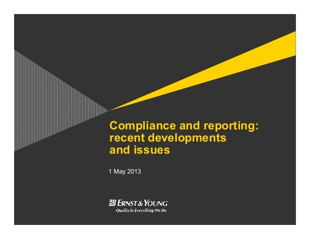 Compliance and reporting:recent developmentsand issues1 May 2013