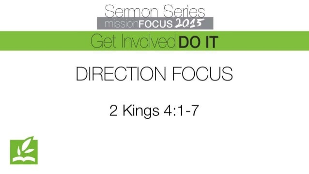 Sermefw SerIee Get Iflvewed DO IT DIRECTION FOCUS  2 Kings 4:1-7